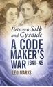 Between-Silk-and-Cyanide-A-Codemakers-War-1941-45_9780750948357