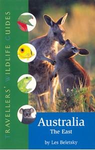 Australia - The East: Travellers' Wildlife Guide