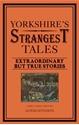 Yorkshires-Strangest-Tales_9781907554919