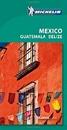 Mexico, Guatemala & Belize Michelin Green Guide