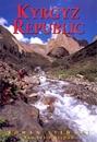 Kyrgyzstan Republic - Heart of Central Asia