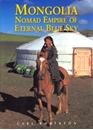 Mongolia - Nomad Empire of Eternal Blue Sky