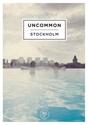 Uncommon-Stockholm_9789197940078