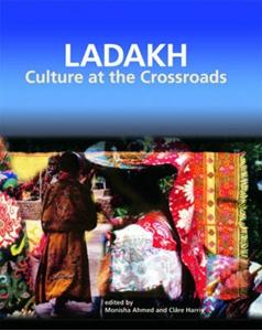 Ladakh - Culture at the Crossroads