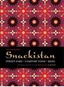 Snackistan-Street-Food-Comfort-Food-Meze-Informal-Eating-in-The-Middle-East-amp;amp;-Beyond_9781909108301