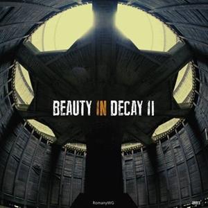 Beauty in Decay II: Urbex