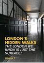 London's Hidden Walks - Volume 1