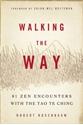 Walking-the-Way-81-ZEN-Encounters-with-the-Tao-Te-Ching_9781614290254