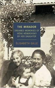 Mirador: Dreamed Memories of Irene Nemirovsky by her Daughter