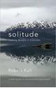 Solitude-Seeking-Wisdom-in-Extremes-Patagonia-Wilderness_9781577316749