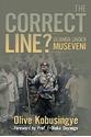 The-Correct-Line-Uganda-under-Museveni_9781452039626