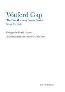 Watford Gap: The First Motorway Service Station