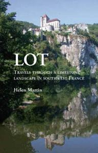 Lot - Travels Through a Limestone Landscape in Southwest France