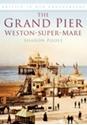 The-Grand-Pier-Weston-Super-Mare_9780752449906