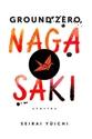 Ground-Zero-Nagasaki-Stories_9780231171168