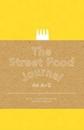 The Street Food Journal: An A-Z