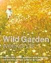 Wild-Garden-Weekends-Explore-the-Secret-Gardens-Wild-Meadows-and-Kitchen-Garden-Cafes-of-Britain_9780957157392