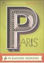 Paris-Paris-for-Pleasure-Seekers-MapGuide_9781910023266