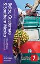 Belize, Guatemala & Southern Mexico Footprint Handbook