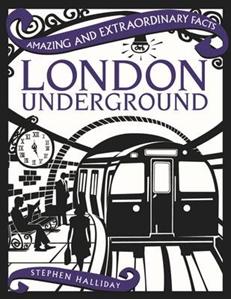 London Underground (Amazing and Extraordinary Facts)