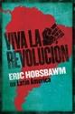 Viva-La-Revolucion-Hobsbawm-on-Latin-America_9781408707074