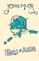 John-Muir-Travels-in-Alaska_9781423644743