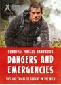 Bear-Grylls-Survival-Skills-Handbook-Dangers-and-Emergencies_9781783422999