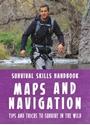 Bear-Grylls-Survival-Skills-Handbook-Maps-and-Navigation_9781783423002