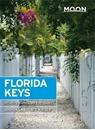 Moon Florida Keys: Including Miami & the Everglades