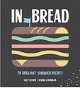 In-Bread-70-Brilliant-Sandwich-Recipes_9781925418286