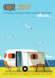 Cade's Camping, Touring & Motor Caravan Site Guide 2017