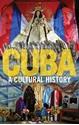 Cuba-A-Cultural-History_9781780238395