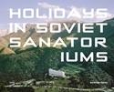 Holidays-in-Soviet-Sanatoriums_9780993191190