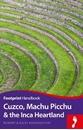 Cuzco, Machu Picchu & the Inca Heartland Footprint Handbook