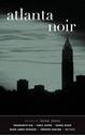 Atlanta-Noir-Akashic-Noir_9781617755378