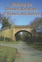 Walking-The-Disused-Railways-Of-Sussex-Surrey_9781857703603