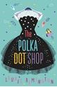 The-Polka-Dot-Shop_9781911077756