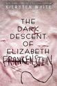 The-Dark-Descent-Of-Elizabeth-Frankenstein_9780525707936