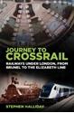 Journey-to-Crossrail-Railways-Under-London-From-Brunel-to-the-Elizabeth-Line_9780750987851