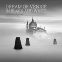 Dream-of-Venice-in-Black-and-White_9780990772521