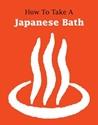 How-to-Take-a-Japanese-Bath_9781611720495