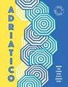 Adriatico-Stories-and-recipes-from-Italys-Adriatic-Coast_9781925418729