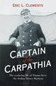 Captain-of-the-Carpathia-The-seafaring-life-of-Titanic-hero-Sir-Arthur-Henry-Rostron_9781844862894