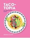 Taco-topia-60-munch-tastic-recipes_9781925418811