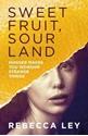 Sweet-Fruit-Sour-Land_9781912240333