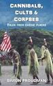 Cannibals-Cults-Corpses_9781977759627