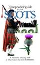 The Scots - Xenophobe Guide
