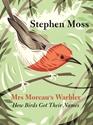 Mrs-Moreaus-Warbler-How-Birds-Got-Their-Names_9781783350919