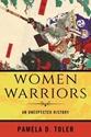 Women-Warriors-An-Unexpected-History_9780807064320