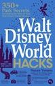 Walt-Disney-World-Hacks-350-Park-Secrets-for-Making-the-Most-of-Your-Walt-Disney-World-Vacation_9781507209448